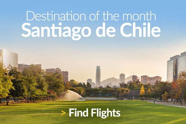 Discover our Destination of the Month: Santiago