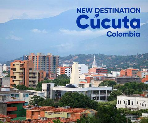 NEW DESTINATION CÚCUTA, COLOMBIA