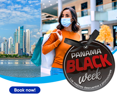 PANAMÁ BLACK WEEK, Up to 70% discount in more than 14 shopping centers, Book now
